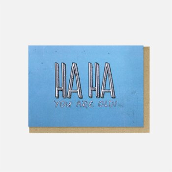 Paper Street Co. - Haha, You're Old! Card