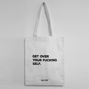 Smaller Studio - Get Over Your F*cking Self Tote Bag
