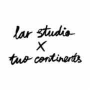 Lar Studio x Two Continents