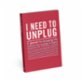 Knock Knock Mini Journal - I Need to Unplug
