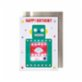 Meri Meri Happy Birthday Robot Card