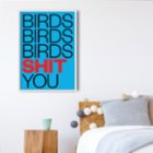 Every Other Day Birds Birds Birds Shit You Poster