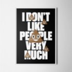Every Other Day I Dont Like People Very Much Poster