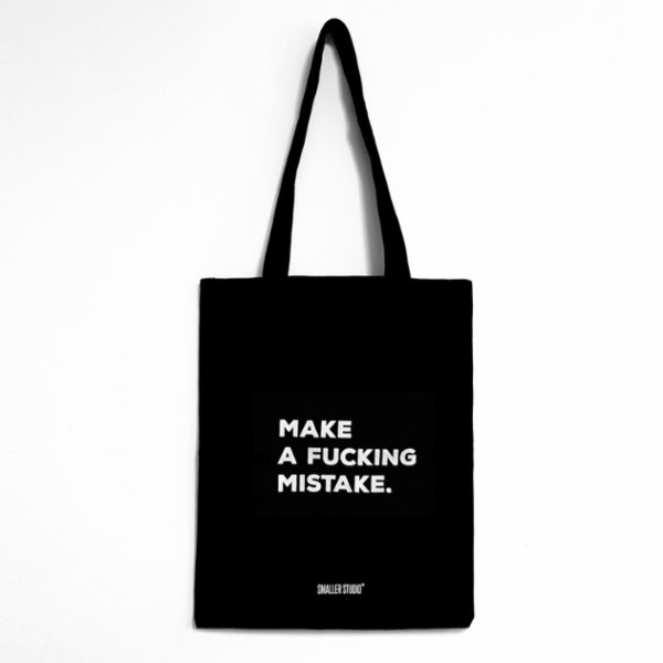 Smaller Studio Make a F*ckng Mistake Tote Bag