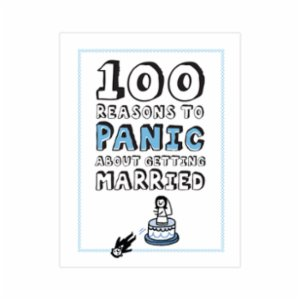 Knock Knock  100 Reasons to Panic® about: Getting Married