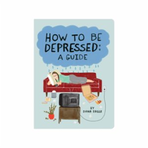 Knock Knock  How to Be Depressed: A Guide