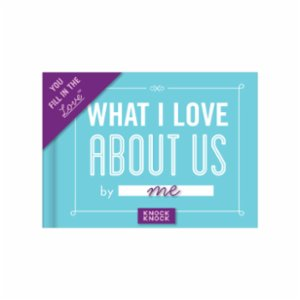 Knock Knock  Fill in the Love®: What I Love About Us