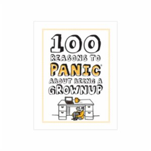 Knock Knock  100 Reasons to Panic™ about: Being a Grownup