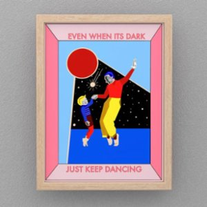 Bunt  Even When It's Dark Just Keep Dancing Printing